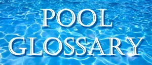 swimming pool glossary terms definitions look up